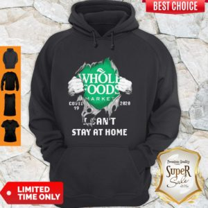 Blood Inside Me Whole Foods Market COVID-19 2020 I Can't Stay At Home Hoodie