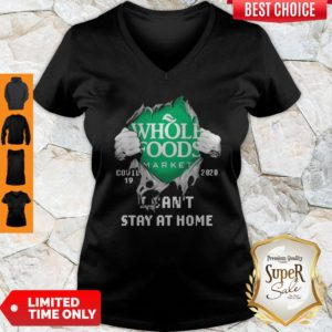 Blood Inside Me Whole Foods Market COVID-19 2020 I Can't Stay At Home V-neck