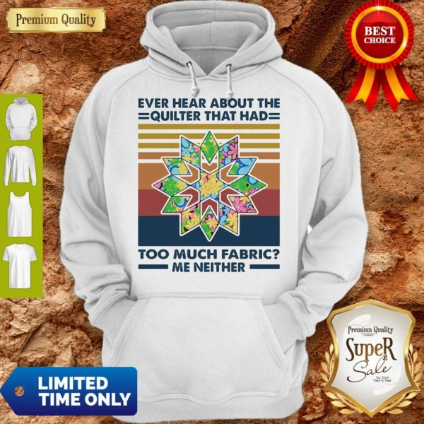 Ever Hear About The Quilter That Had Too Much Fabric Me Neither Vintage Hoodie
