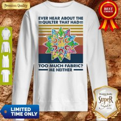 Ever Hear About The Quilter That Had Too Much Fabric Me Neither Vintage Sweatshirt
