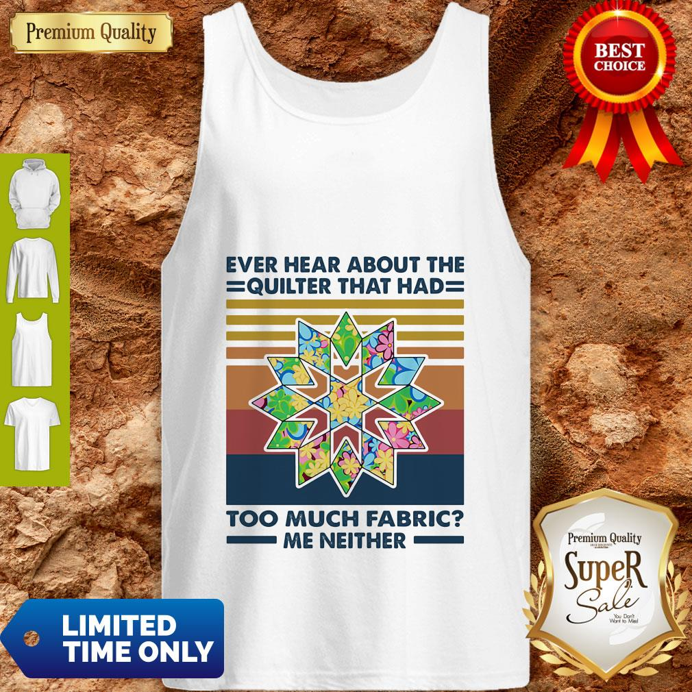 Ever Hear About The Quilter That Had Too Much Fabric Me Neither Vintage Tank Top