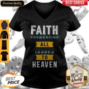 Funny Faith Forwarding All Issues To Heaven V-neck