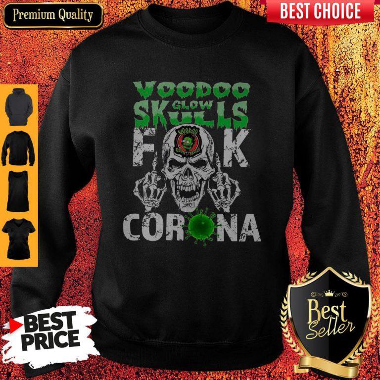 Funny Voodoo Glow Skulls Fuck Coronavirus Sweatshirt