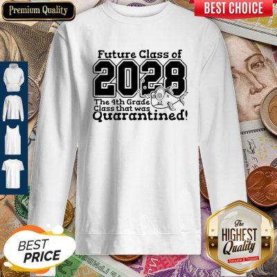 Future Class Of 2028 The 4Th Grade Class That Was Quarantined Sweatshirt