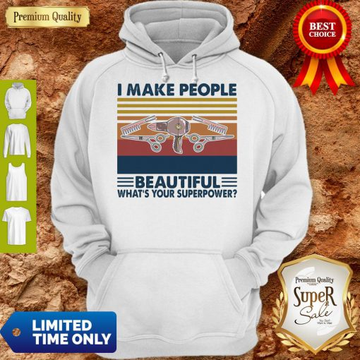 Hairstyle II Make People Beautiful What's Your Superpower Vintage Hoodie