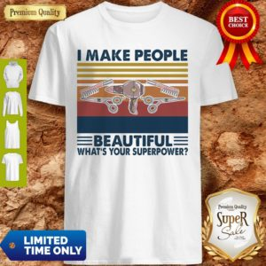 Hairstyle II Make People Beautiful What's Your Superpower Vintage Shirt