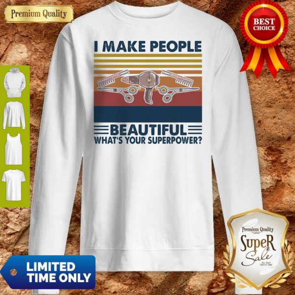 Hairstyle II Make People Beautiful What's Your Superpower Vintage Sweatshirt