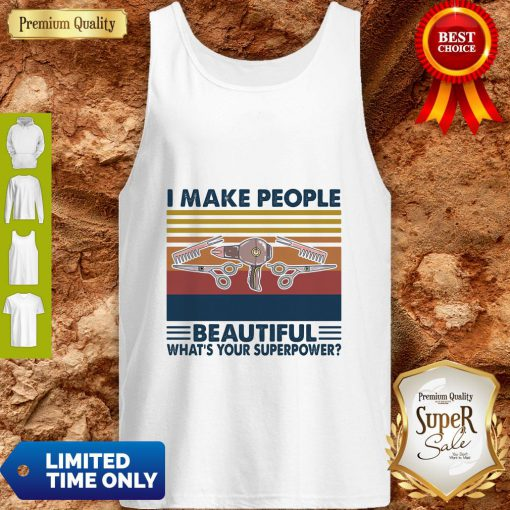 Hairstyle II Make People Beautiful What's Your Superpower Vintage Tank Top