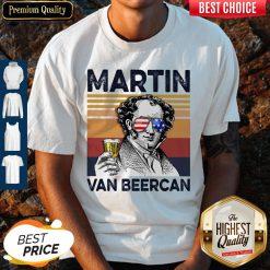 Nice Martin Van Beercan Drink Drink 4th Of July Vintage Shirt