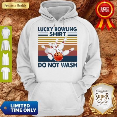 Official Lucky Bowling Shirt Do Not Wash Vintage Hoodie