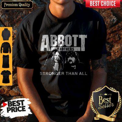 Pretty Abbott Brothers Stronger Than All Shirt