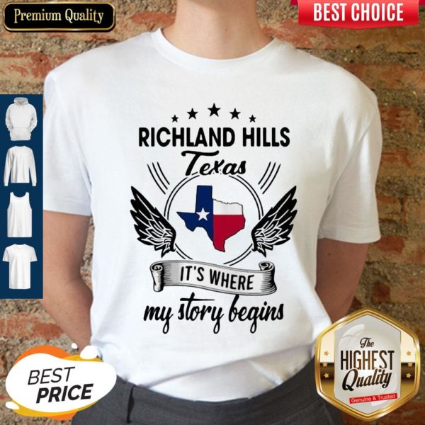 Richland Hills Texas It's Where My Story Begins Map Shirt