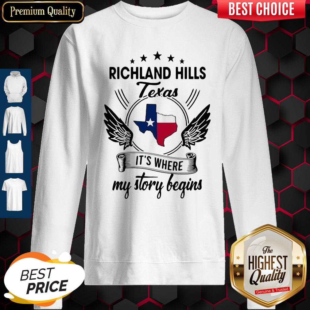 Richland Hills Texas It's Where My Story Begins Map Sweatshirt