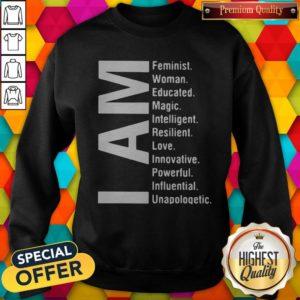 Awesome I Am Feminist Woman Educated Magic Intelligent Sweatshirt