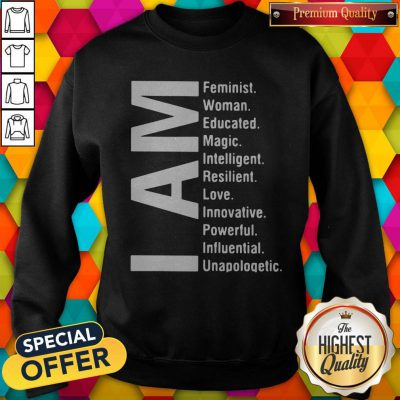 Awesome I Am Feminist Woman Educated Magic Intelligent Sweatshirt