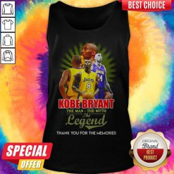 Awesome Kobe Bryant The Man The Myth The Legend Thank You For The Memories Tank Top