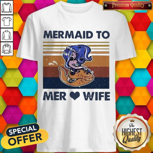 Awesome Mermaid To Mer Love Wife Vintage Shirt