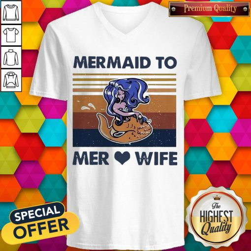 Awesome Mermaid To Mer Love Wife Vintage V-neck