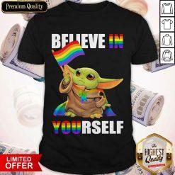 Cute Baby Yoda Believe In Yourself LGBT Price Shirt