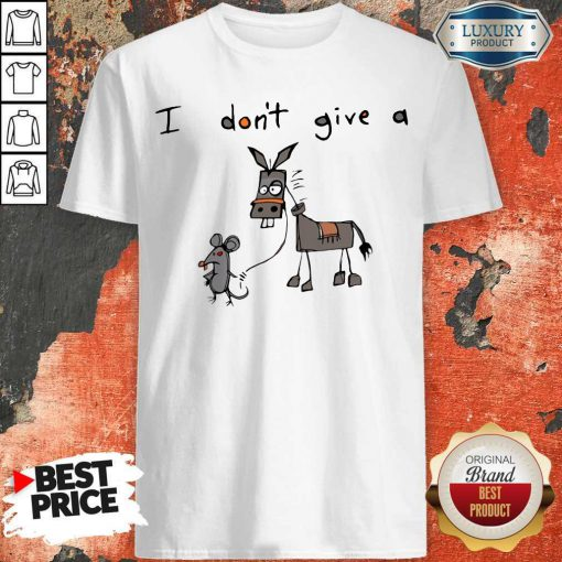 Cute I Don't Give A Rats Ass Mouse Walking Donkey Shirt