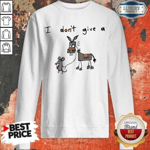 Cute I Don't Give A Rats Ass Mouse Walking Donkey Sweatshirt