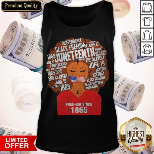 Funny Black Woman Juneteenth Since 1865 Free-ish Tank Top