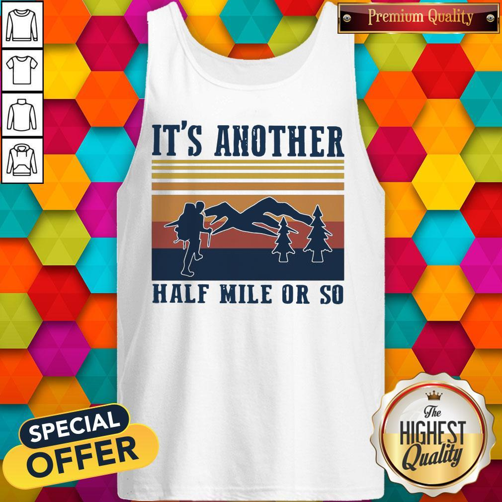 Funny Climb The Mountain It's Another Half Mile Or So Vintage Tank Top