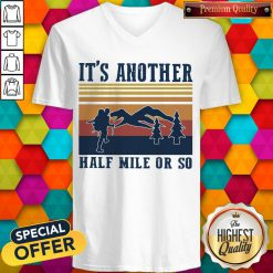 Funny Climb The Mountain It's Another Half Mile Or So Vintage V-neck