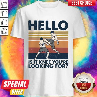 Funny Muay Thai Hello Is It Knee You're Looking For Vintage Shirt