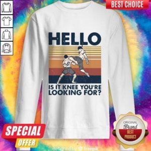 Funny Muay Thai Hello Is It Knee You're Looking For Vintage Sweatshirt