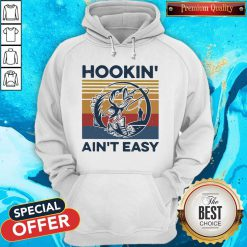 Good Hookin' Ain't Easy Vintage Hoodie
