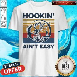 Good Hookin' Ain't Easy Vintage Shirt