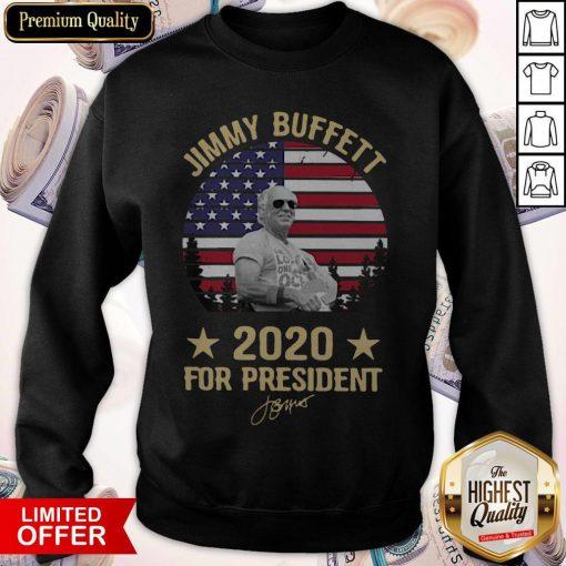 Good Jimmy Buffett 2020 For President Sweatshirt