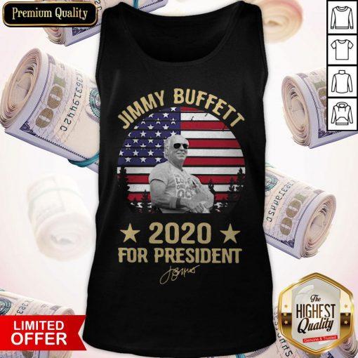 Good Jimmy Buffett 2020 For President Tank Top