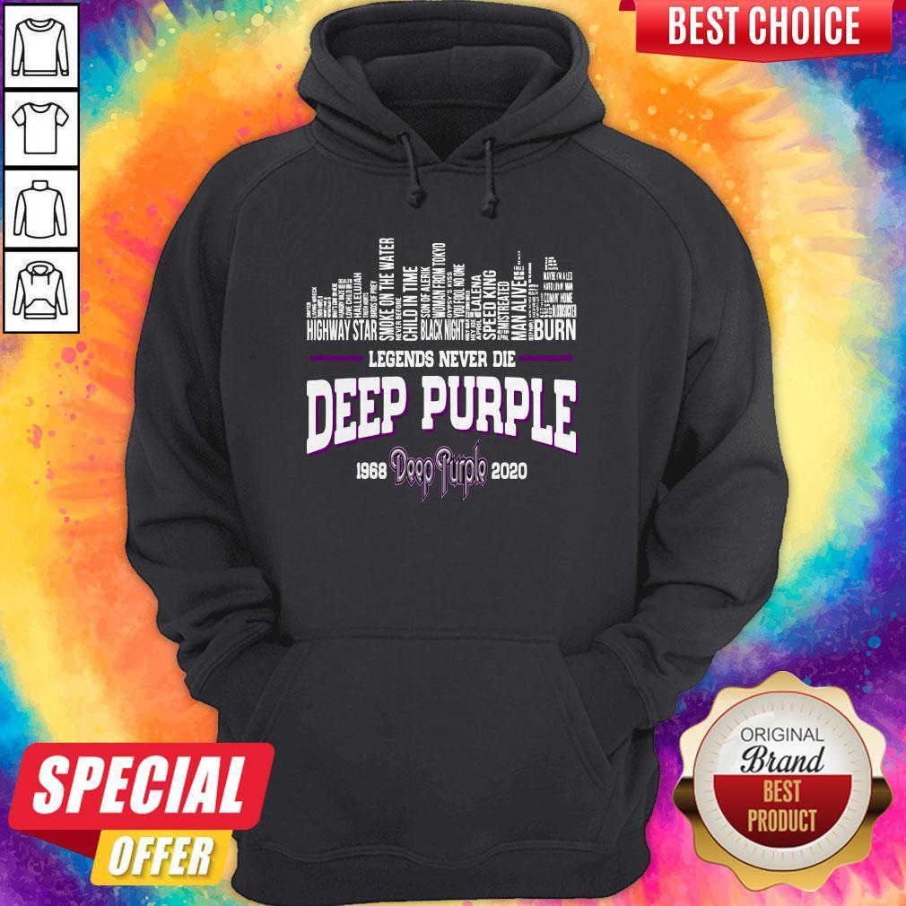 Good Legends Never Die Deep Purple 1968 2020 Hoodie