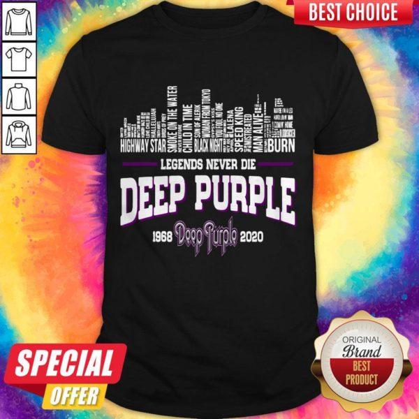 Good Legends Never Die Deep Purple 1968 2020 Shirt