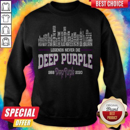 Good Legends Never Die Deep Purple 1968 2020 Sweatshirt