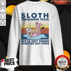 Good Sloth Swimming Team We'll Get There When We Get There Vintage Sweatshirt