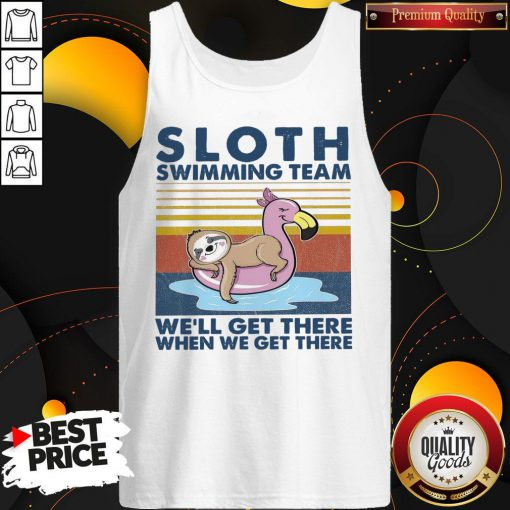 Good Sloth Swimming Team We'll Get There When We Get There Vintage Tank Top