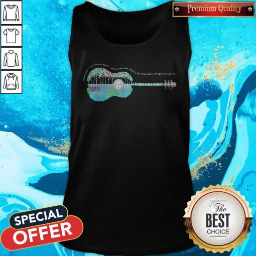Guitar Life Music Juices A Soul To The Universe Sings To The Mind Plight To The Imagination And Life To Everything Tank Top