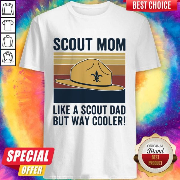 Hat Clipart Scout Mom Like A Scout Dad But Way Cooler Vintage Shirt