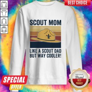 Hat Clipart Scout Mom Like A Scout Dad But Way Cooler Vintage Sweatshirt