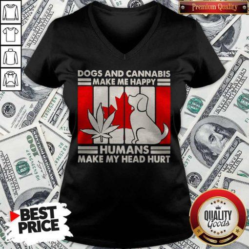 Hot Canada Dogs And Cannabis Make Me Happy Human Make My Head Hurt V-neck