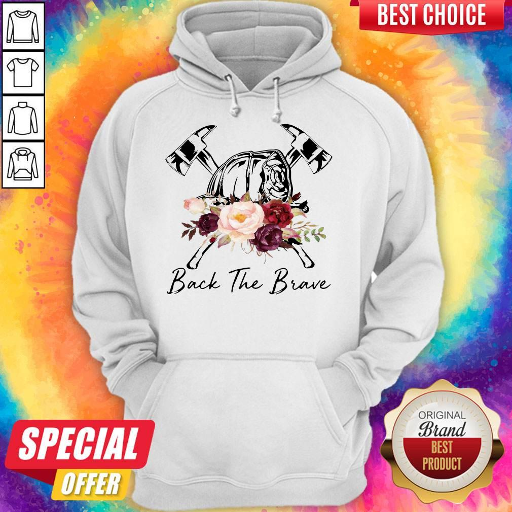 Hot Firefighter Back The Brave Flowers Hoodie