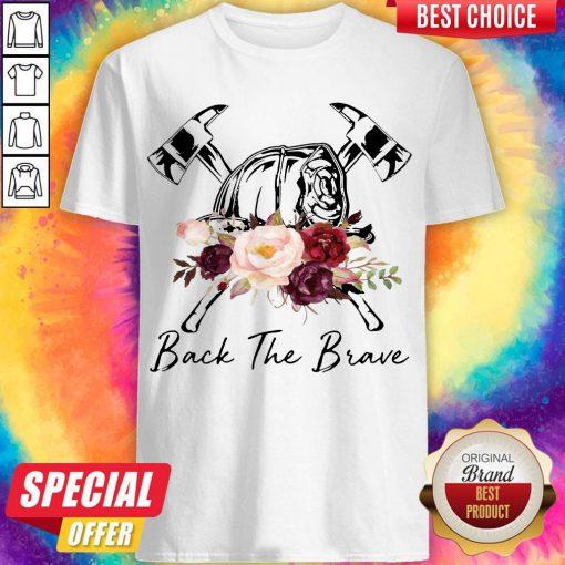 Hot Firefighter Back The Brave Flowers Shirt