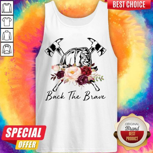 Hot Firefighter Back The Brave Flowers Tank Top