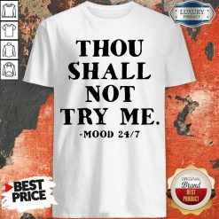 Hot Thou Shall Not Try Me Mood 247 Shirt