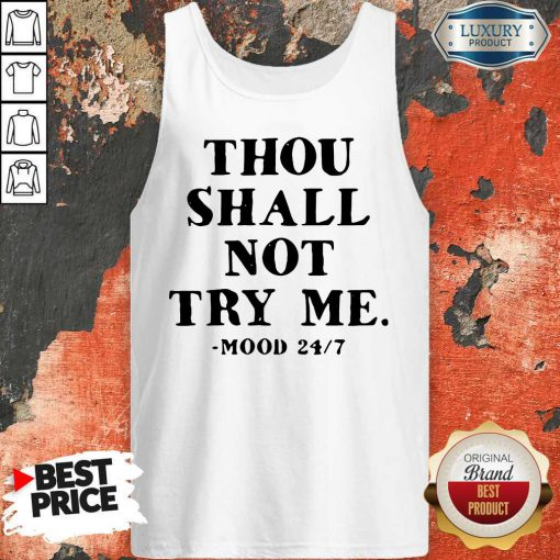 Hot Thou Shall Not Try Me Mood 247 Tank Top
