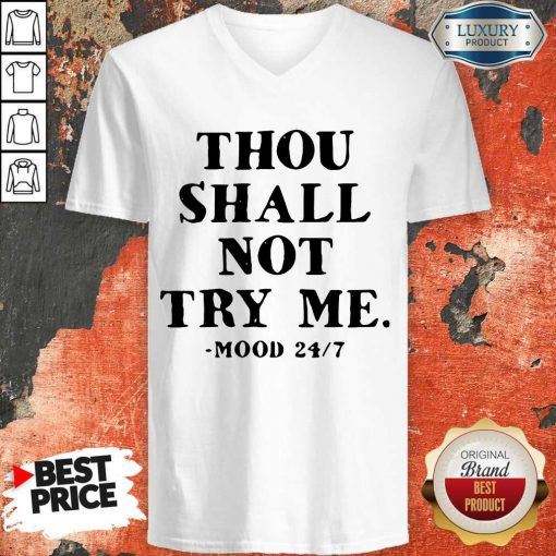 Hot Thou Shall Not Try Me Mood 247 V-neck
