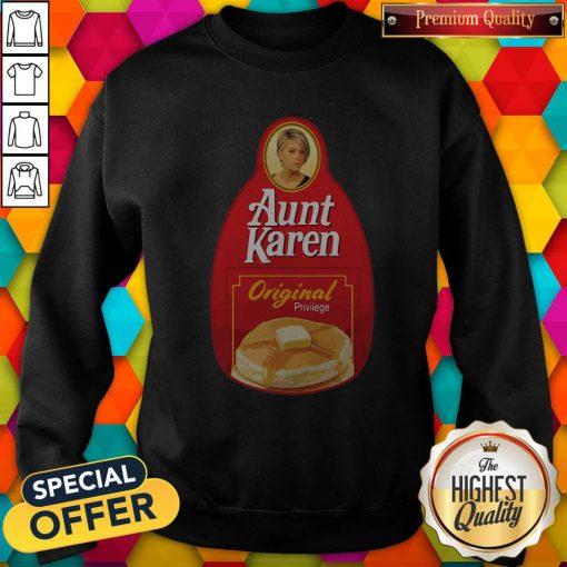 Nice Aunt Karen Original Privilege Sweatshirt